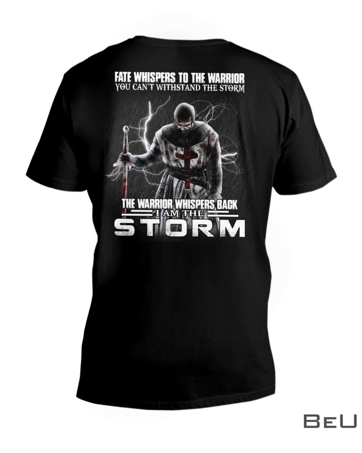 Fate Whispers To The Warrior You Can't Withstand The Storm Shirtx