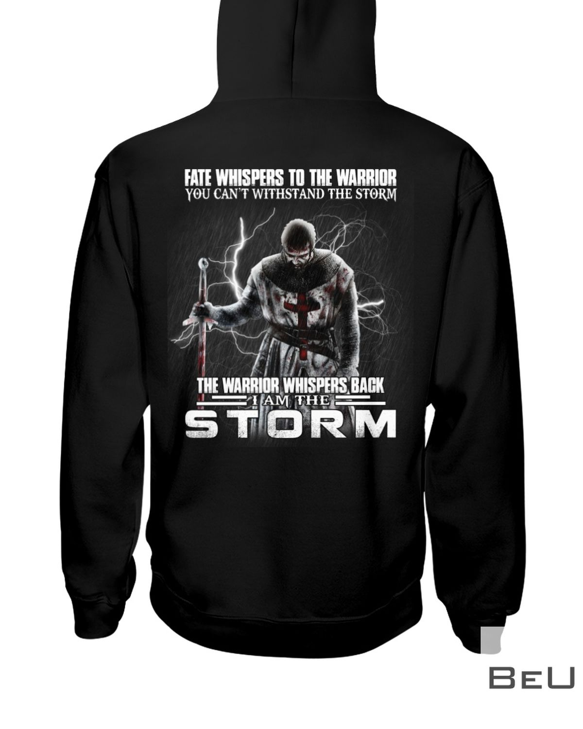 Fate Whispers To The Warrior You Can't Withstand The Storm Shirtz