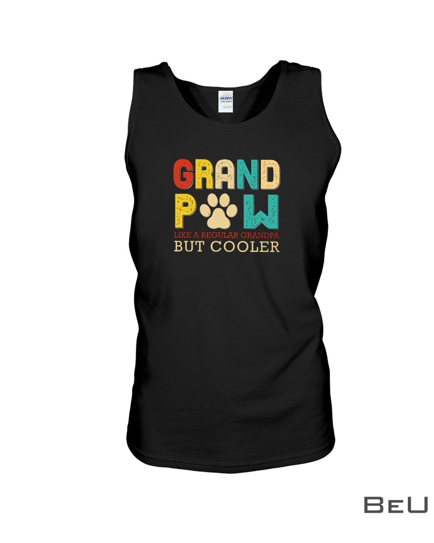 Grand Paw Like A Regular Grandpa But Cooler Shirtx