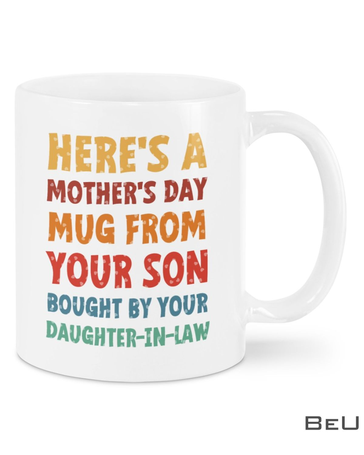 Here's A Mother's Day Mug From Your Son Bought By Your Daughter In Law Mug