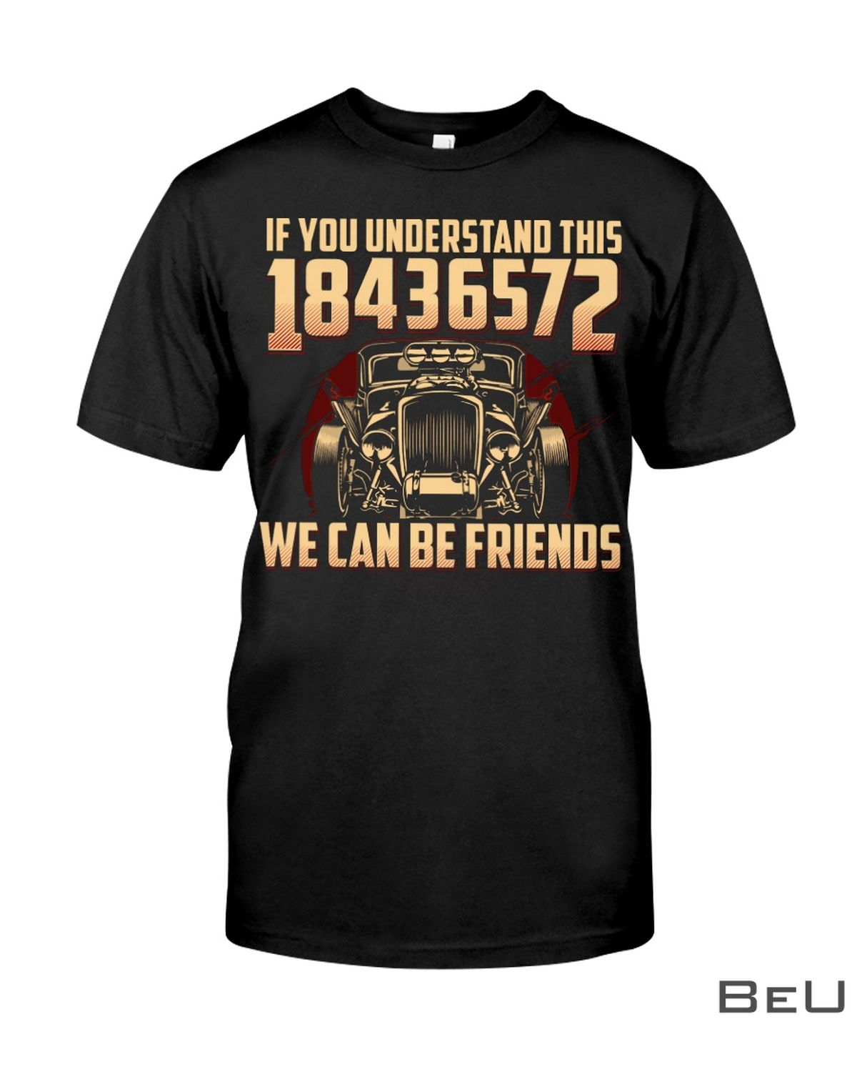 Hot Rod If You Understand This 18436572 We Can Be Friends Shirt