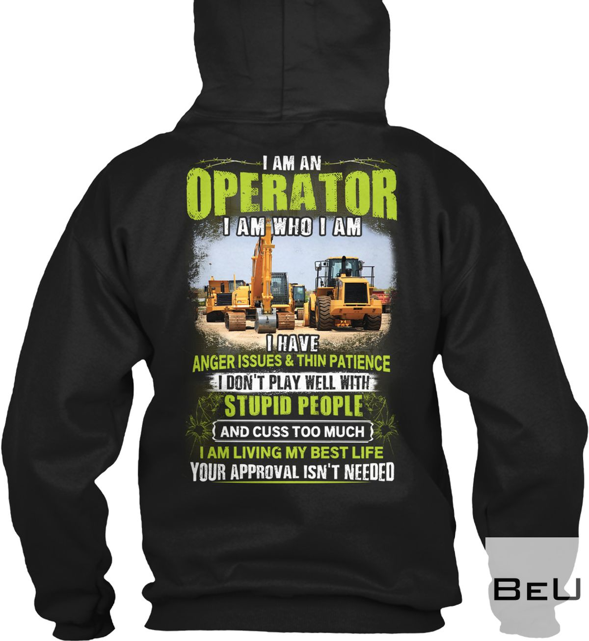 I Am An Operator I Am Who I Am I Have Anger Issues & Thin Patience Shirt z