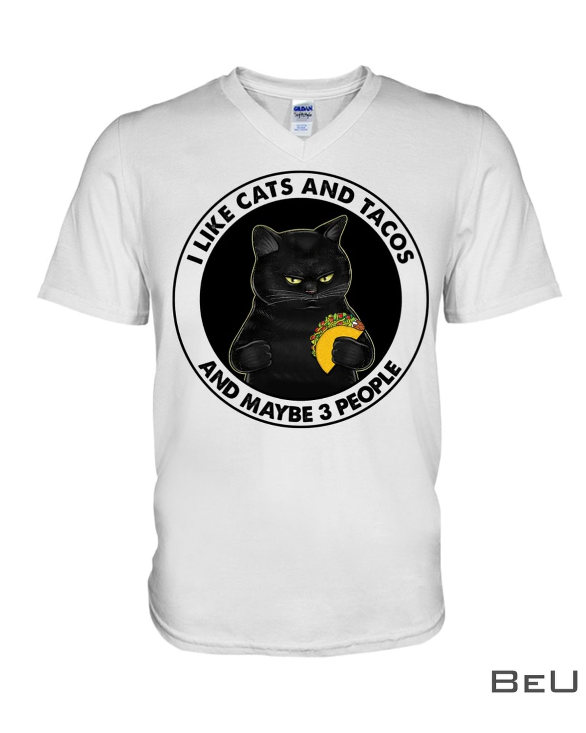 I Like Cats And Tacos And Maybe 3 People Shirt x