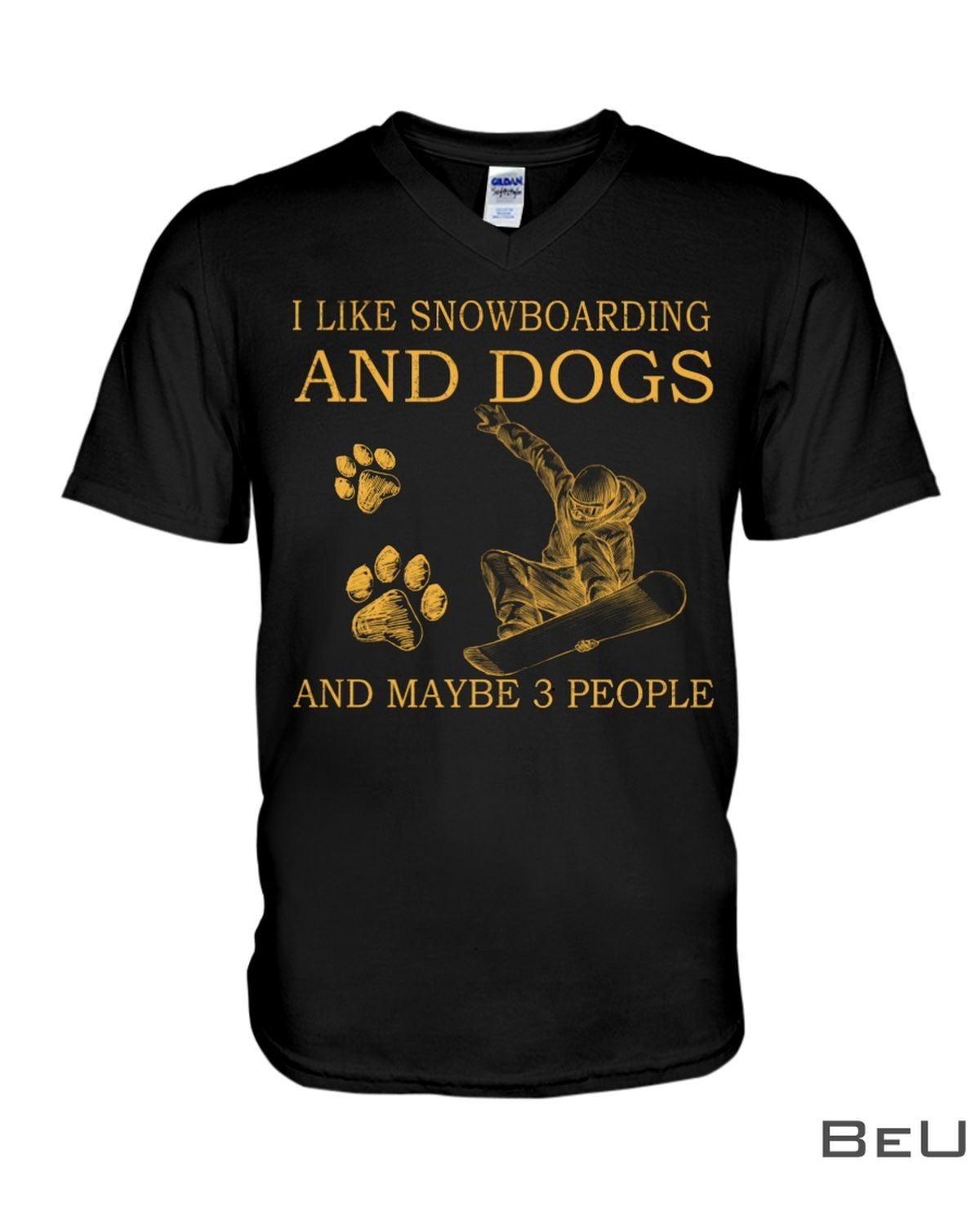 I Like Snowboarding And Dogs And Maybe 3 People Shirt c