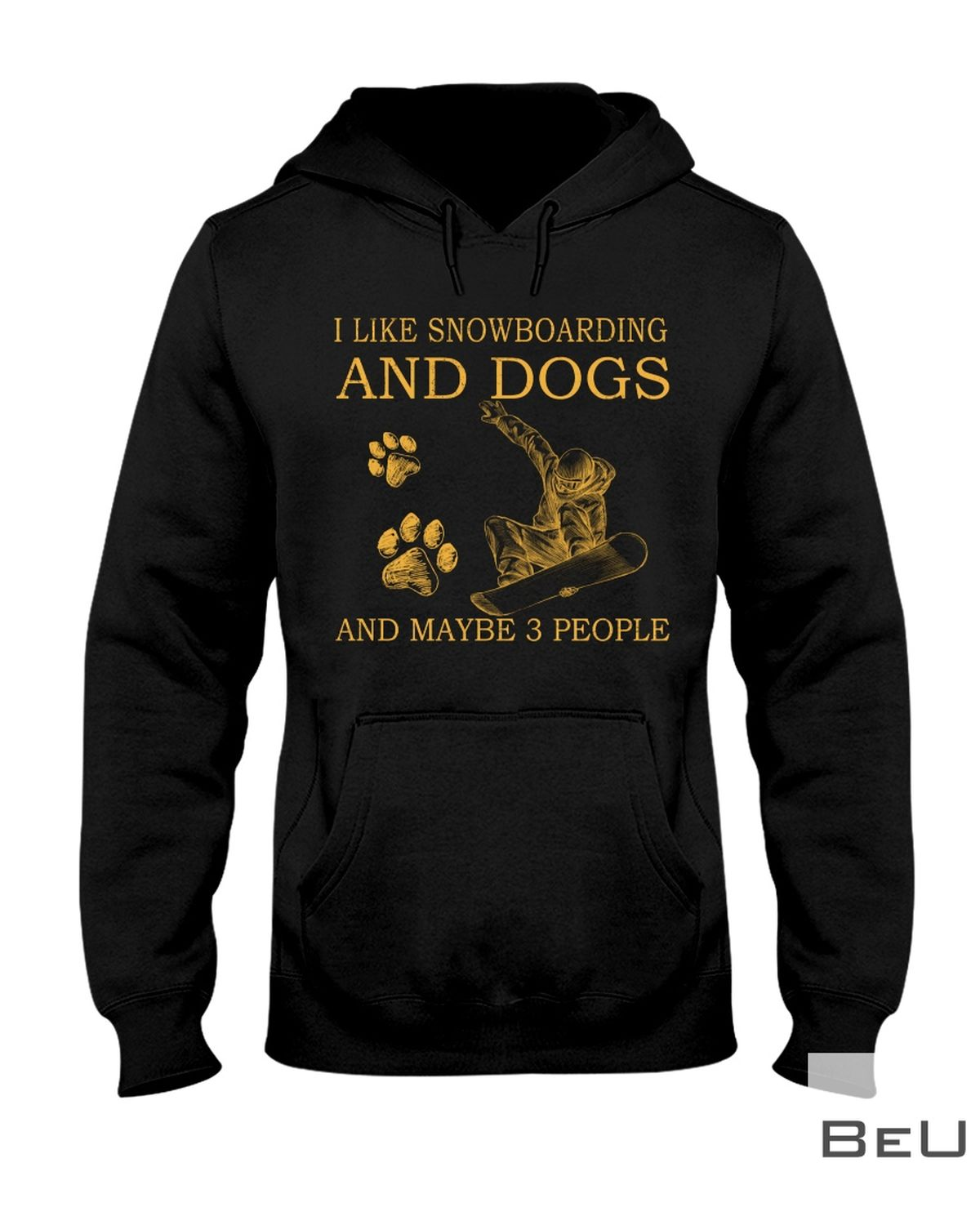 I Like Snowboarding And Dogs And Maybe 3 People Shirt x