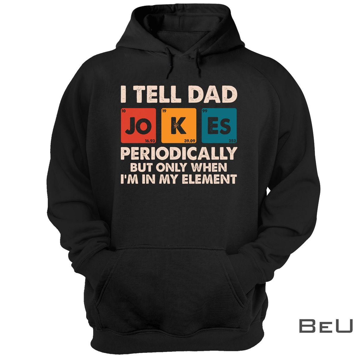 I Tell Dad Jokes Periodically But Only When I'm In My Element Shirtz