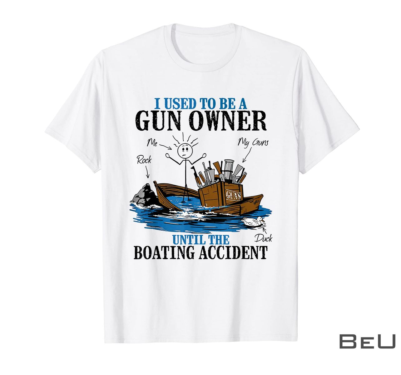 I Used To Be A Gun Owner Until The Boating Accident Shirt