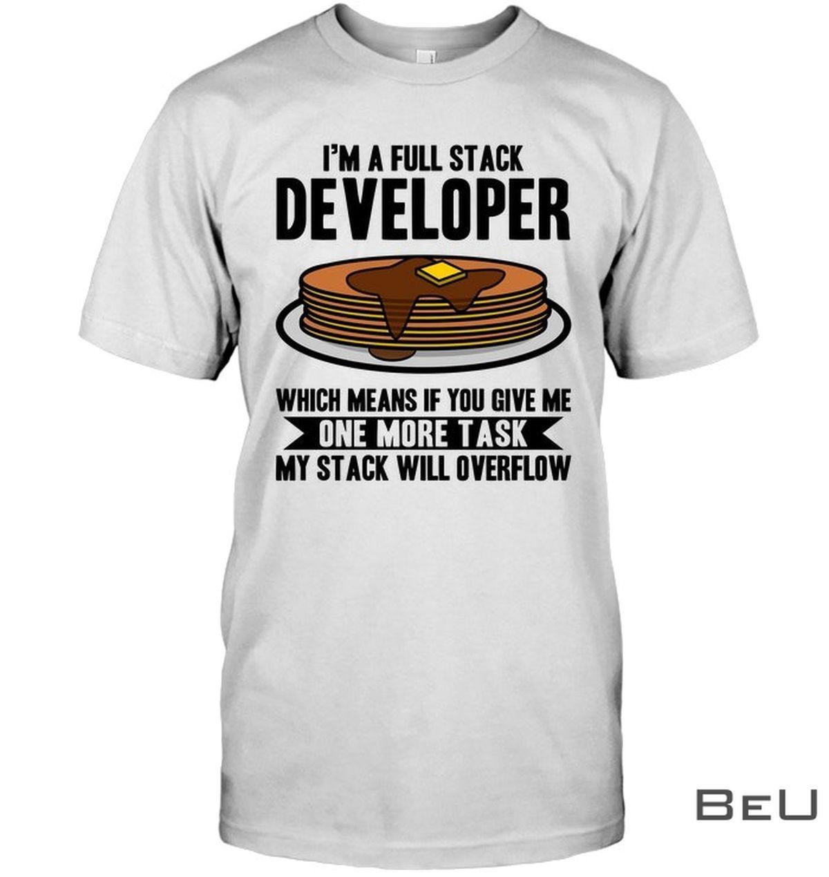 I'm A full Stack Developer Overflow Shirt