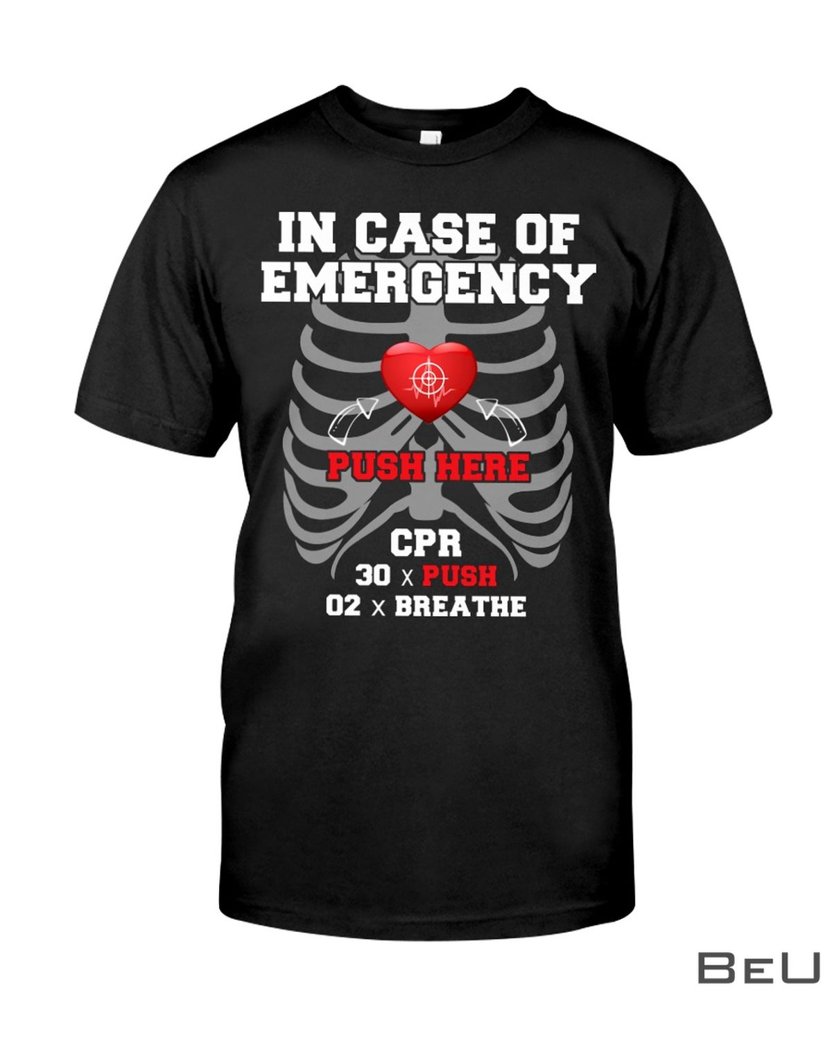 In Case Of Emergency Push Here CPR Instructor Shirt