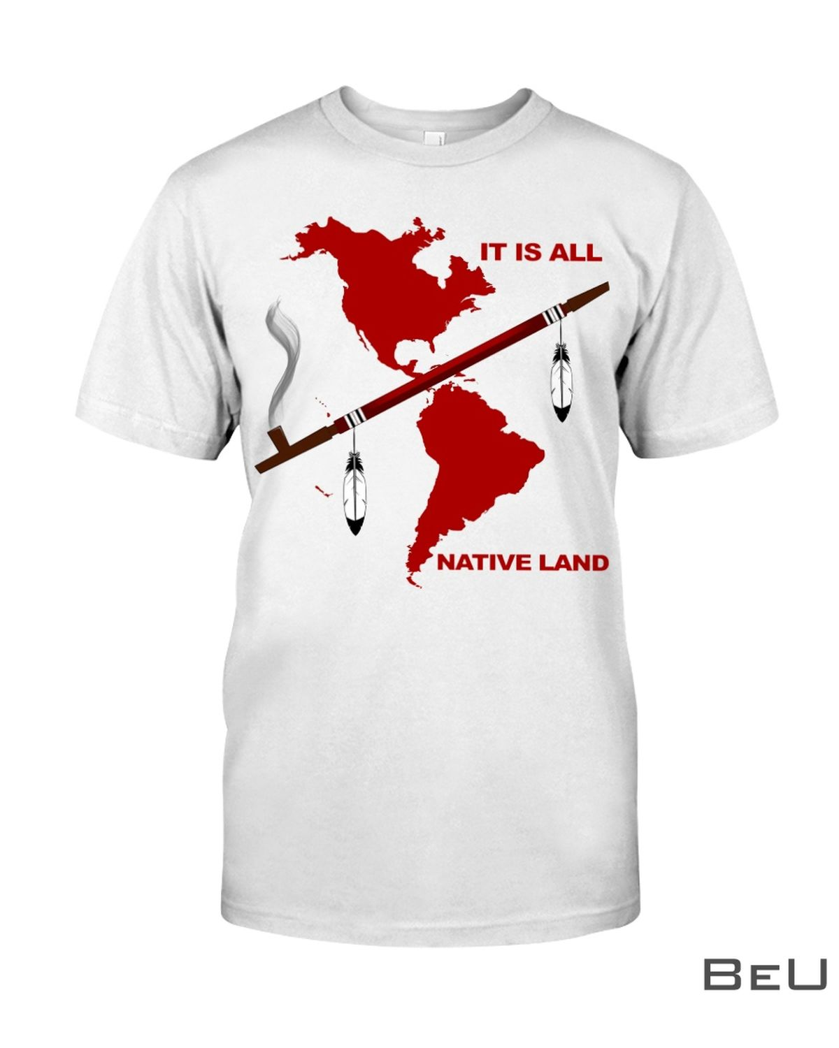 It Is All Native Land Shirt