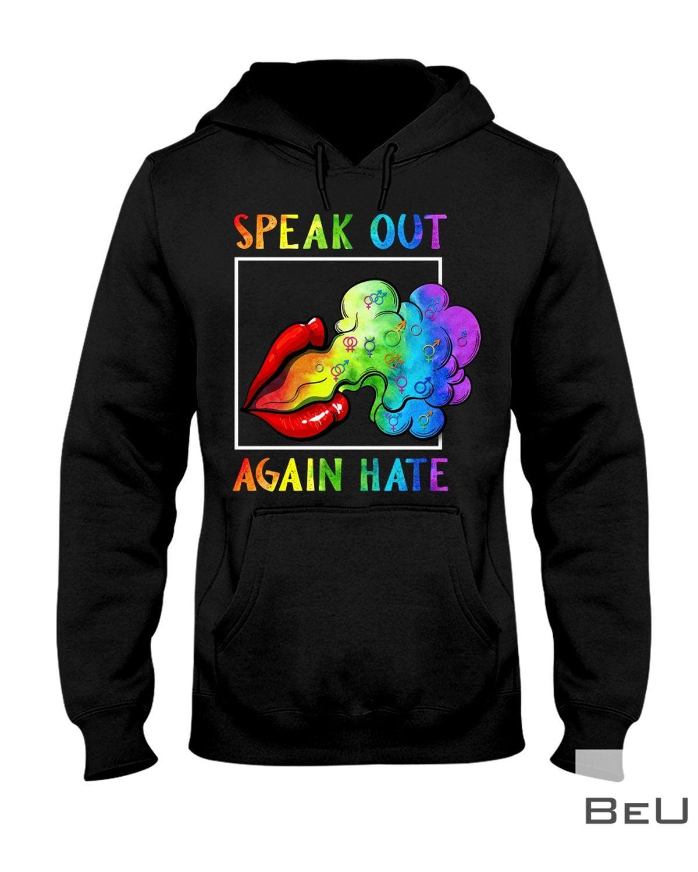 LGBT Speak Out Again Hate Shirt x