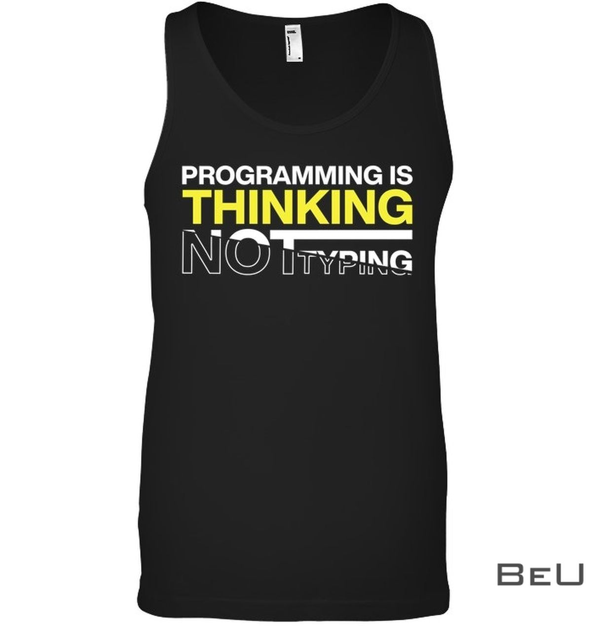 Programming Is Thinking Not Typing Shirtx