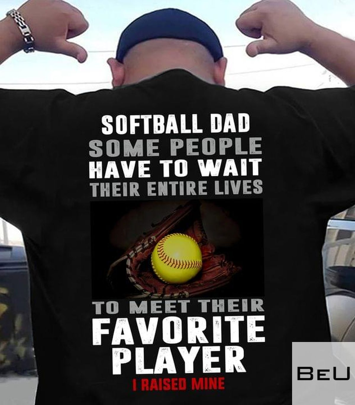 Softball Dad Some People Have To Wait Their Entire Lives To Meet Their Favorite Player Shirt v