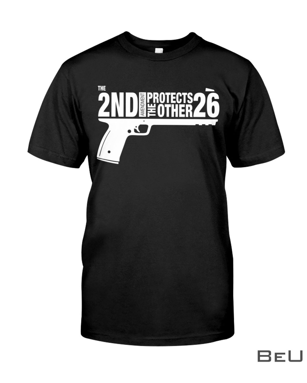 The 2ND Amendment Protects The Other 26 Shirt