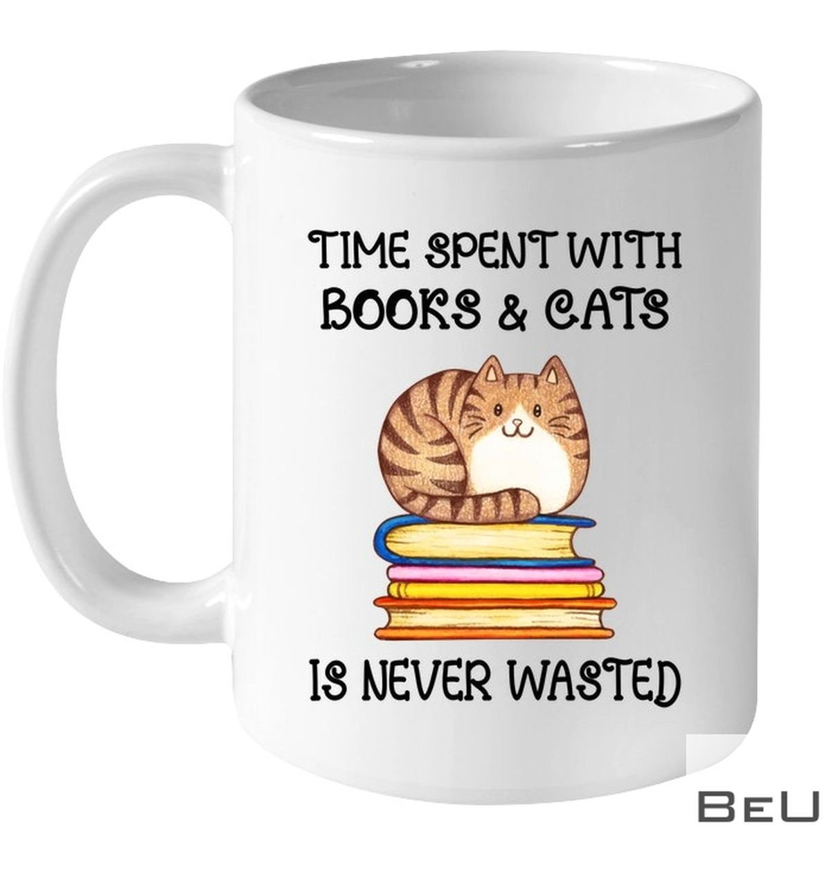 Time Spent With Books And Cats Is Never Wasted Mug