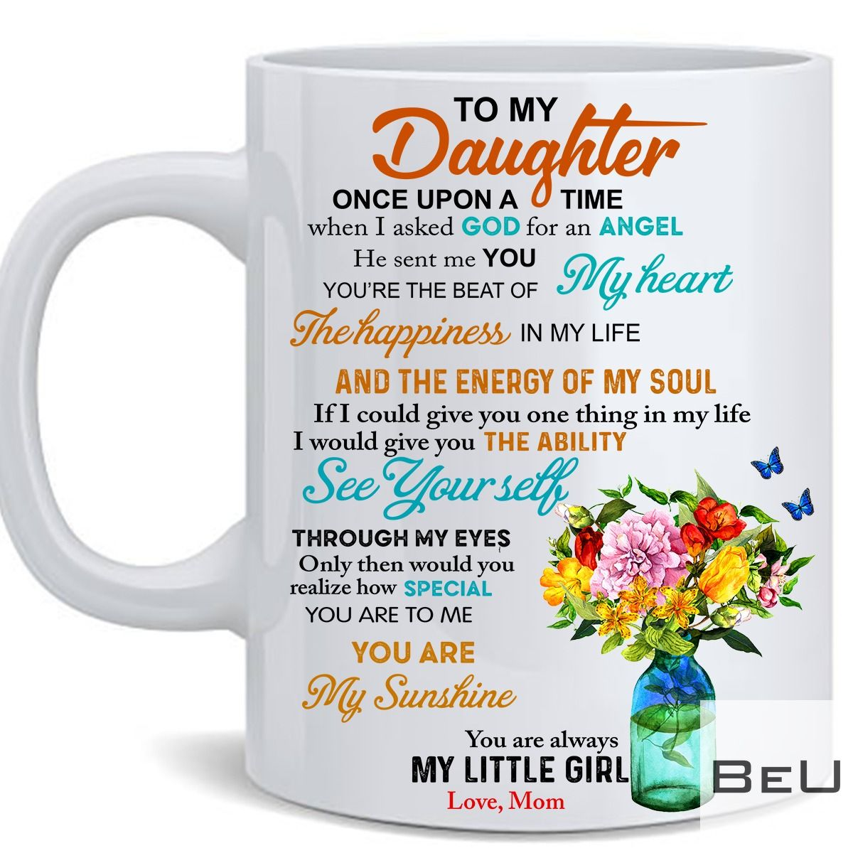 To My Daughter Once Upon A Time When I Asked God For An Angel Mug