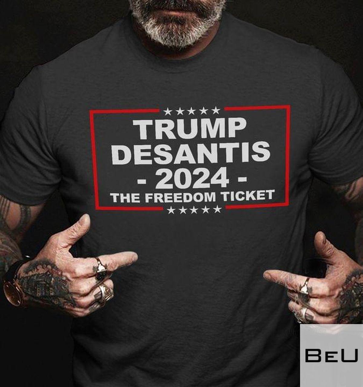 Trump Desantis 2024 The Freedom Ticket Shirt v