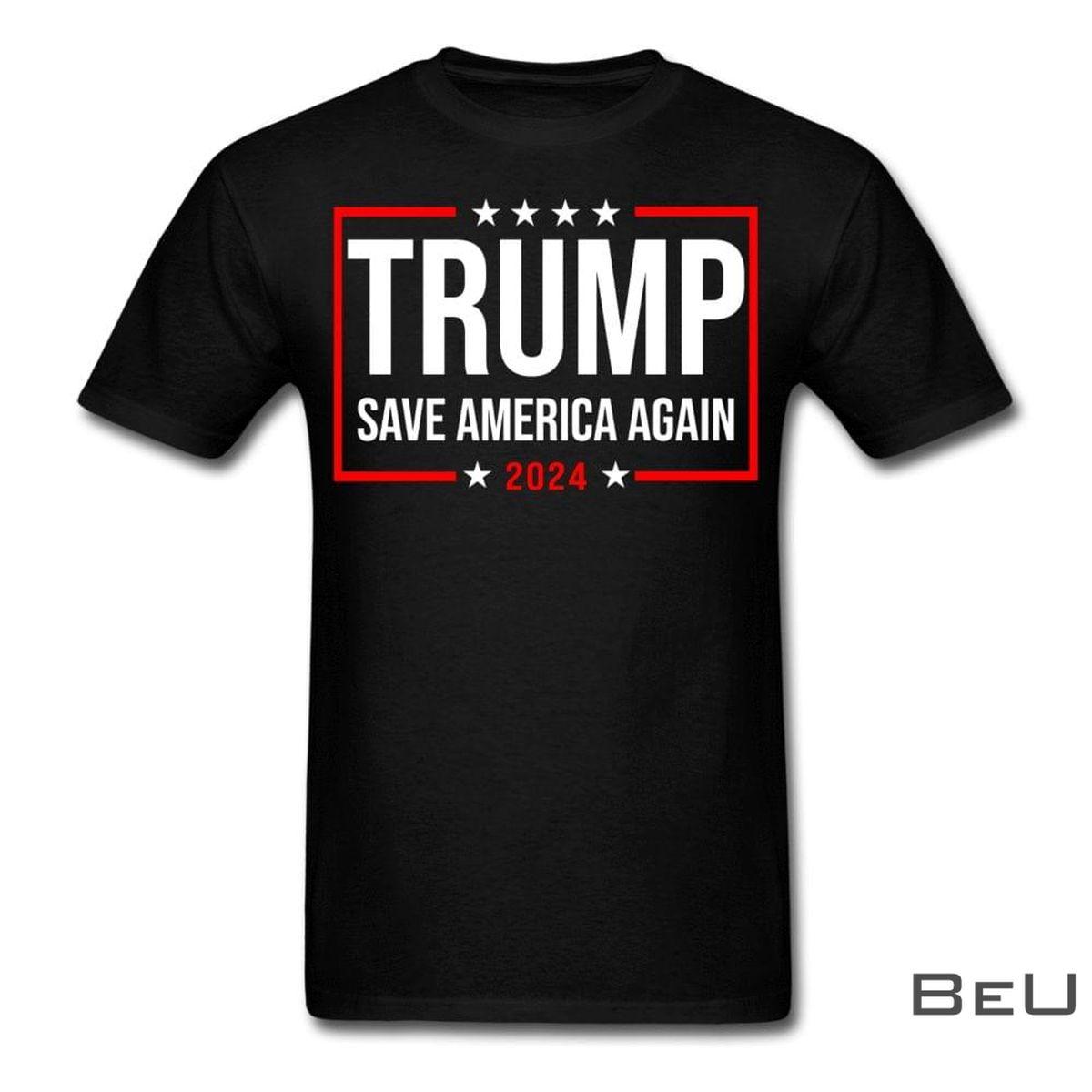 Trump Save America Again 2024 Shirt