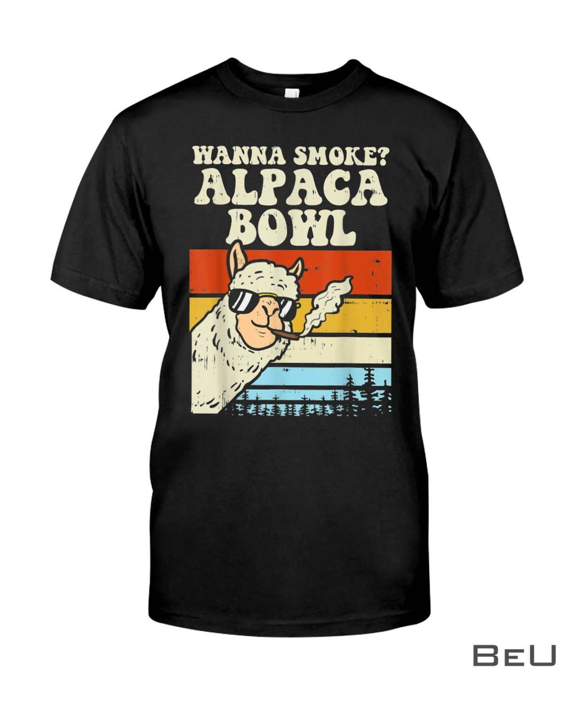 Wanna Smoke Alpaca Bowl Shirt