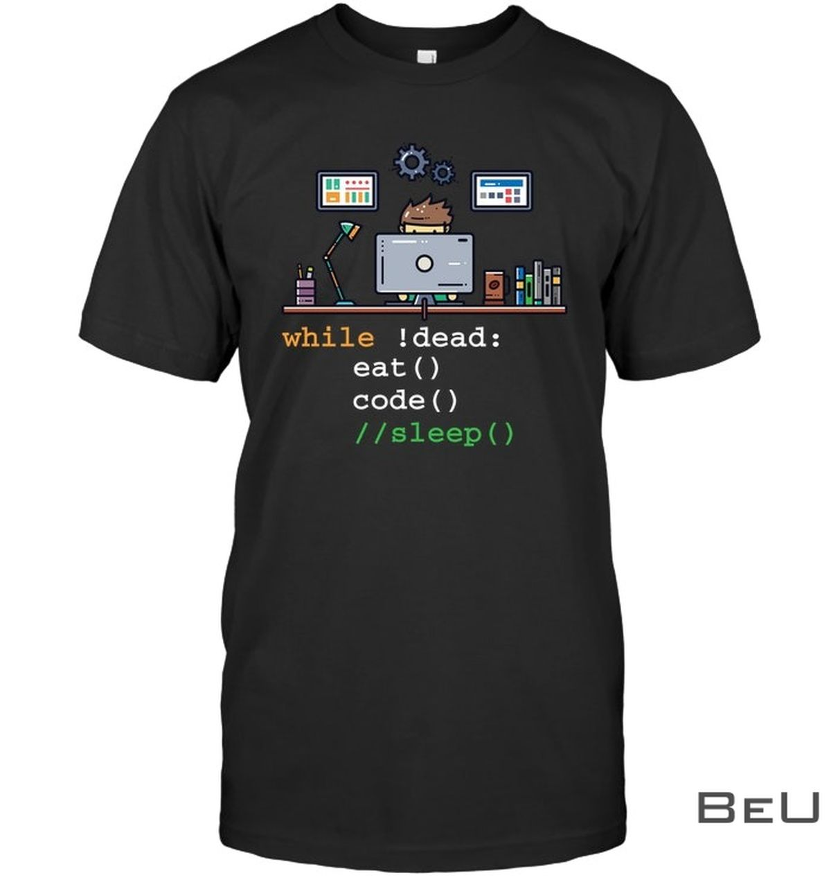 While Not Dead Eat Code Sleep Repeat Shirt