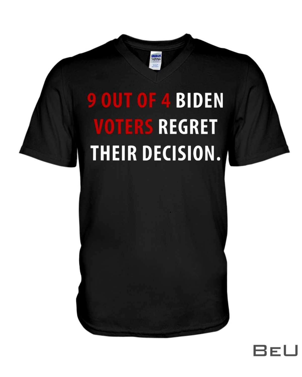 9 Out Of 4 Biden Voters Regret Their Decision Shirt x