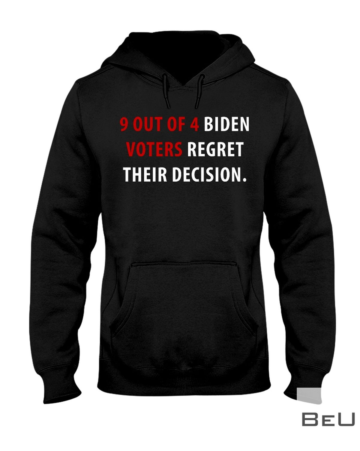 9 Out Of 4 Biden Voters Regret Their Decision Shirt z