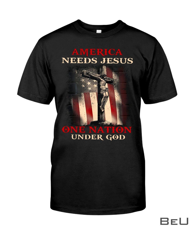 America Needs Jesus One Nation Under God Shirt