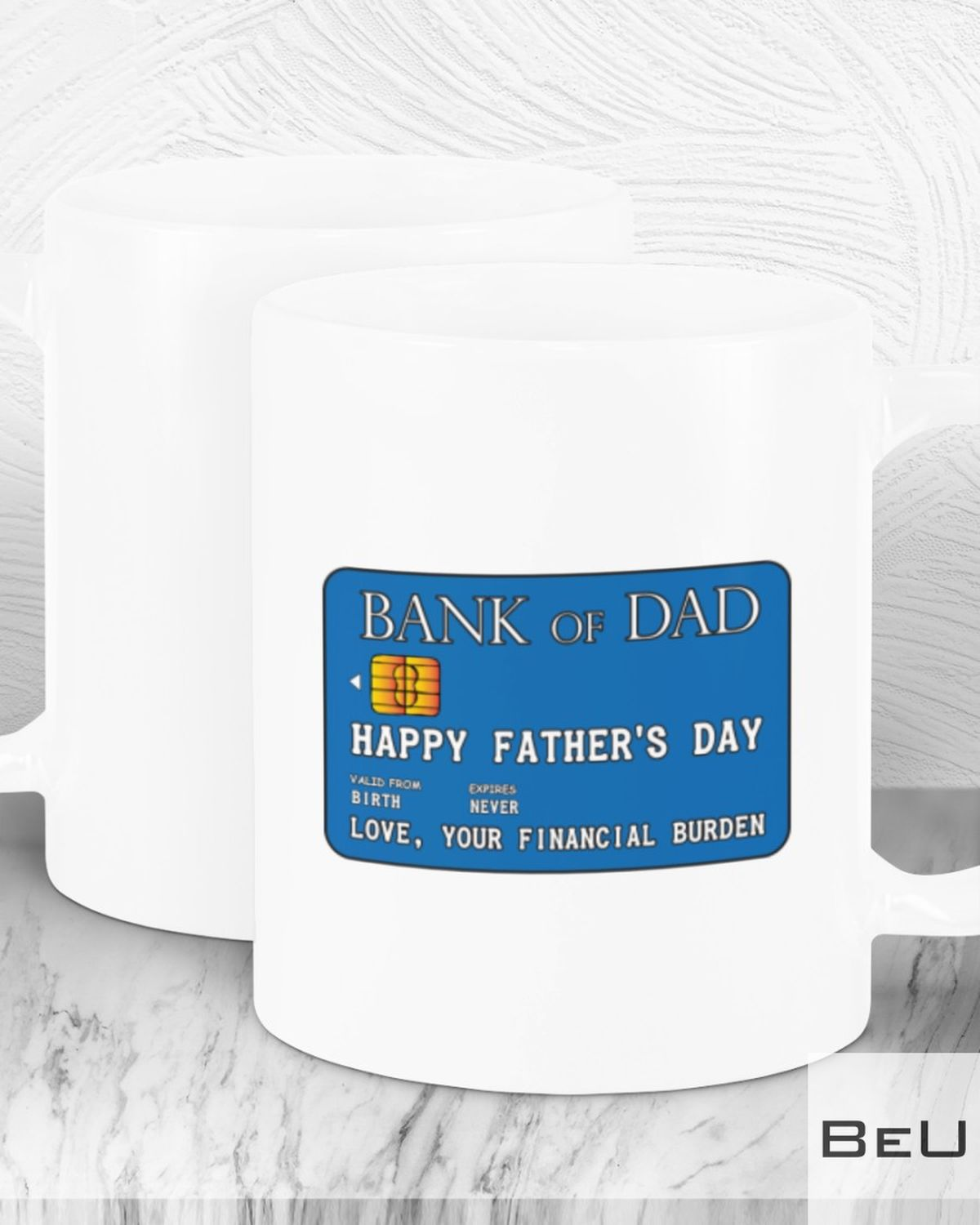 Bank Of Dad Happy Father's Day Love Your Financial Burden Mugz