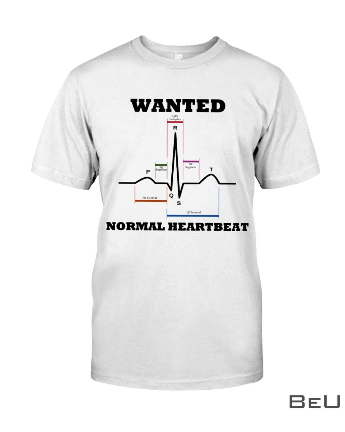 Cardiologist Wanted Normal Heartbeat Shirt
