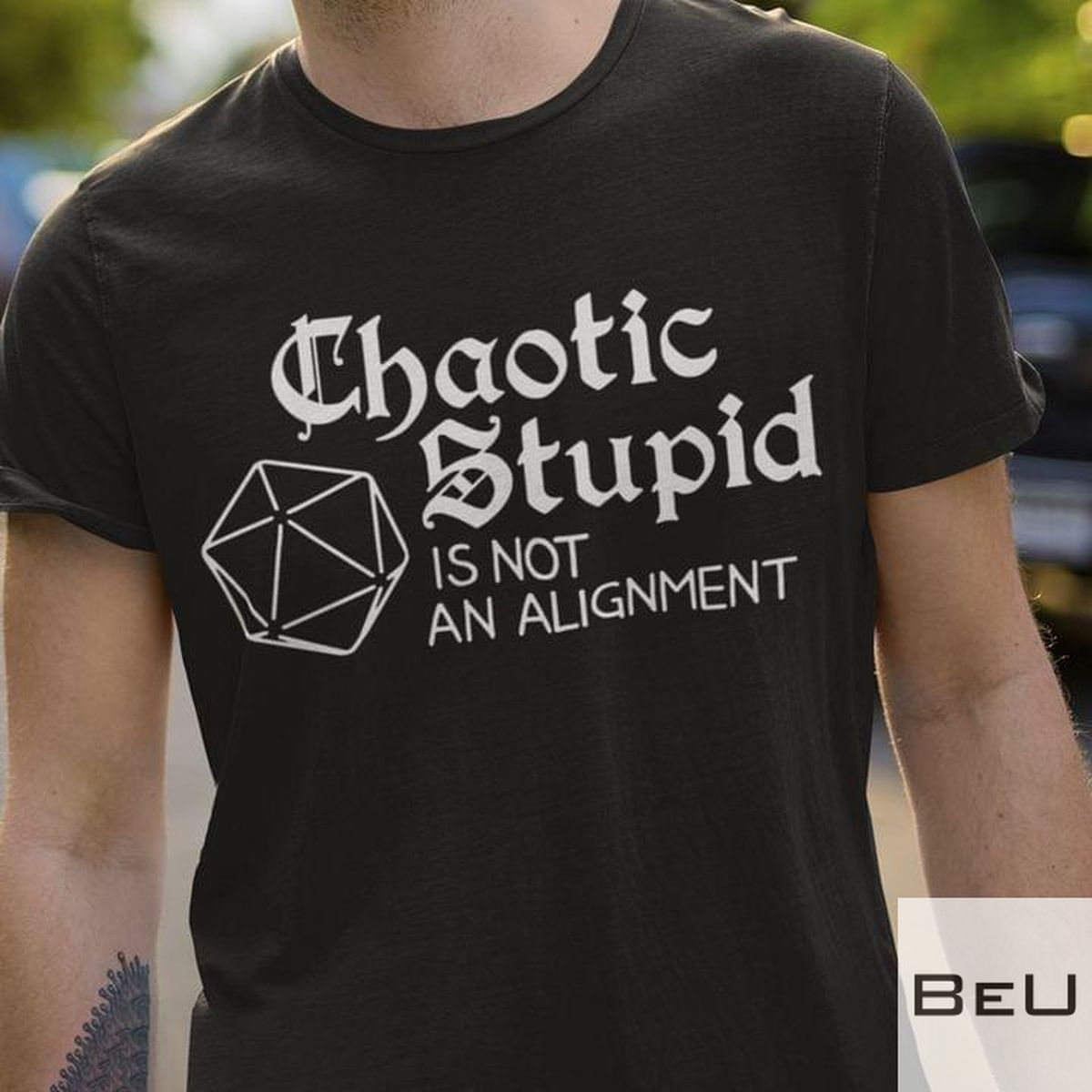 Chaotic Stupid Is Not An Alignment Shirt v