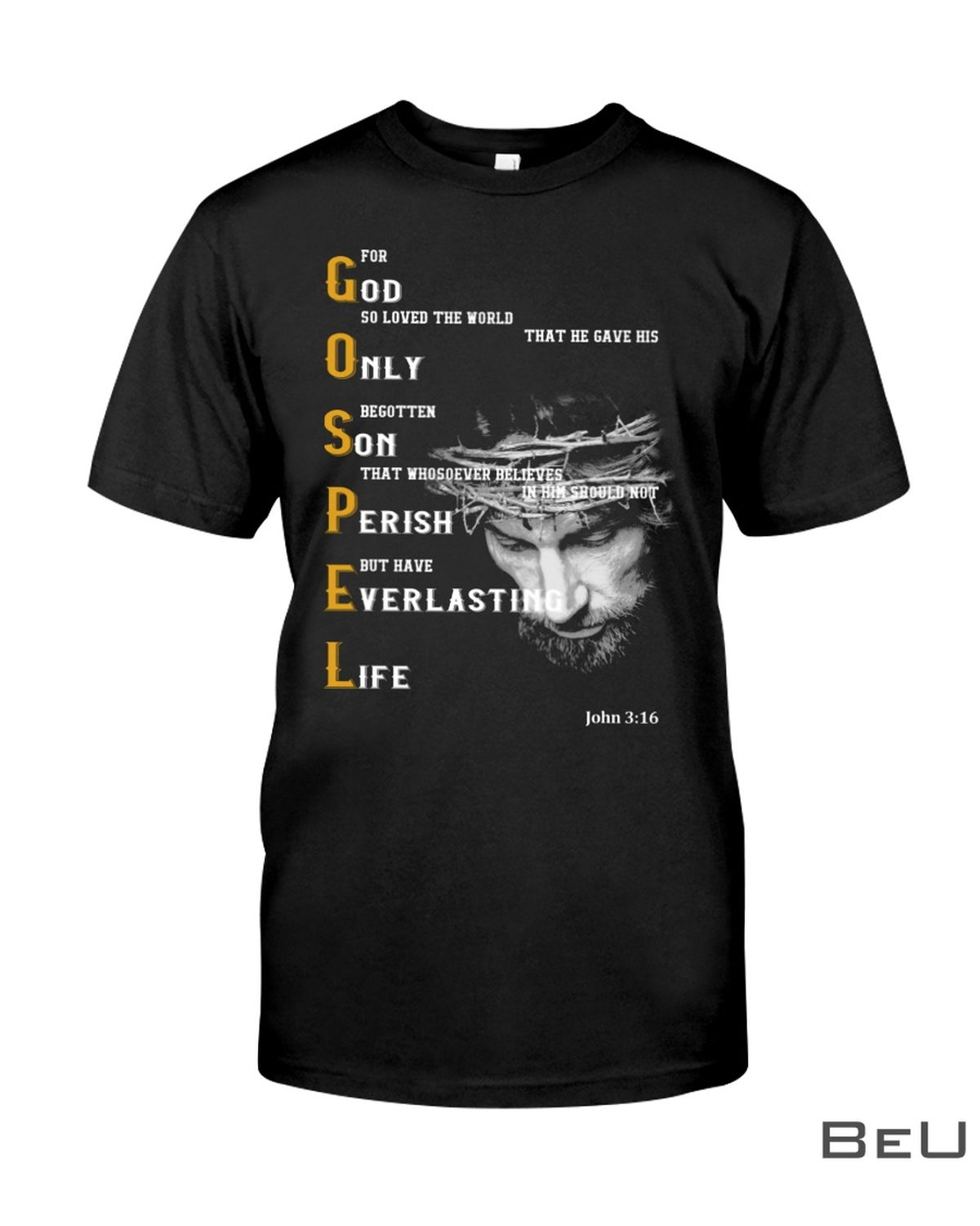 For God So Loved The World That He Gave Us Only Begotten Shirt