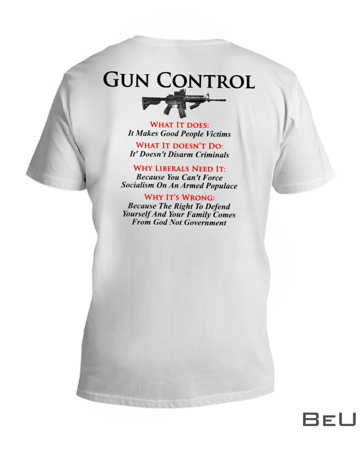 Gun Control What It Does It Makes Good People Victims Shirt x