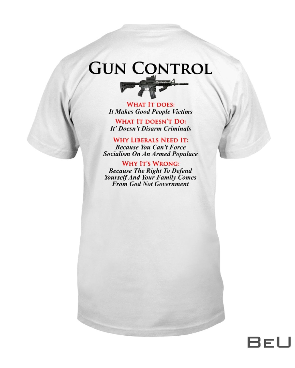 Gun Control What It Does It Makes Good People Victims Shirt