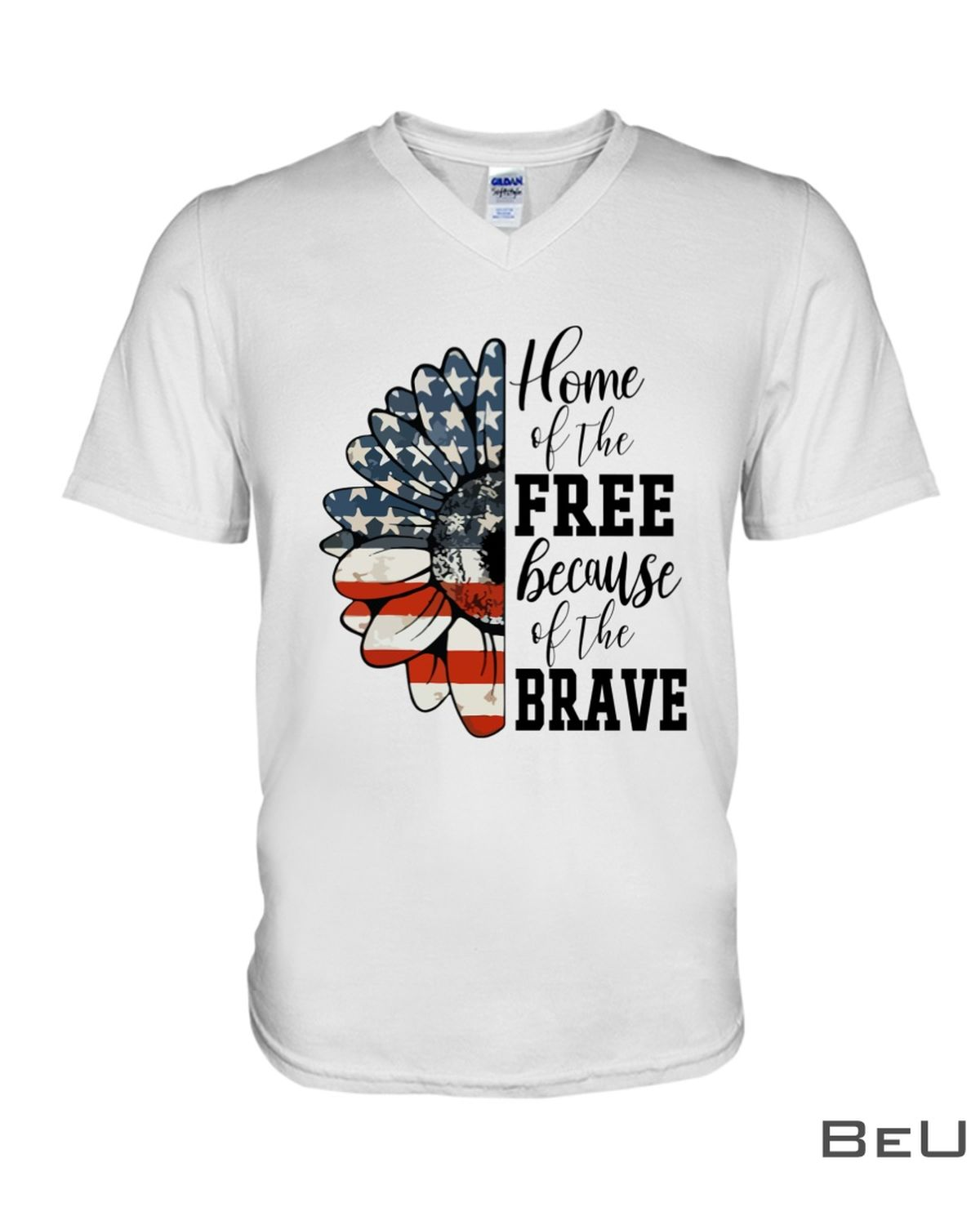 Home Of The Free Because Of The Brave Sunflower Shirtx