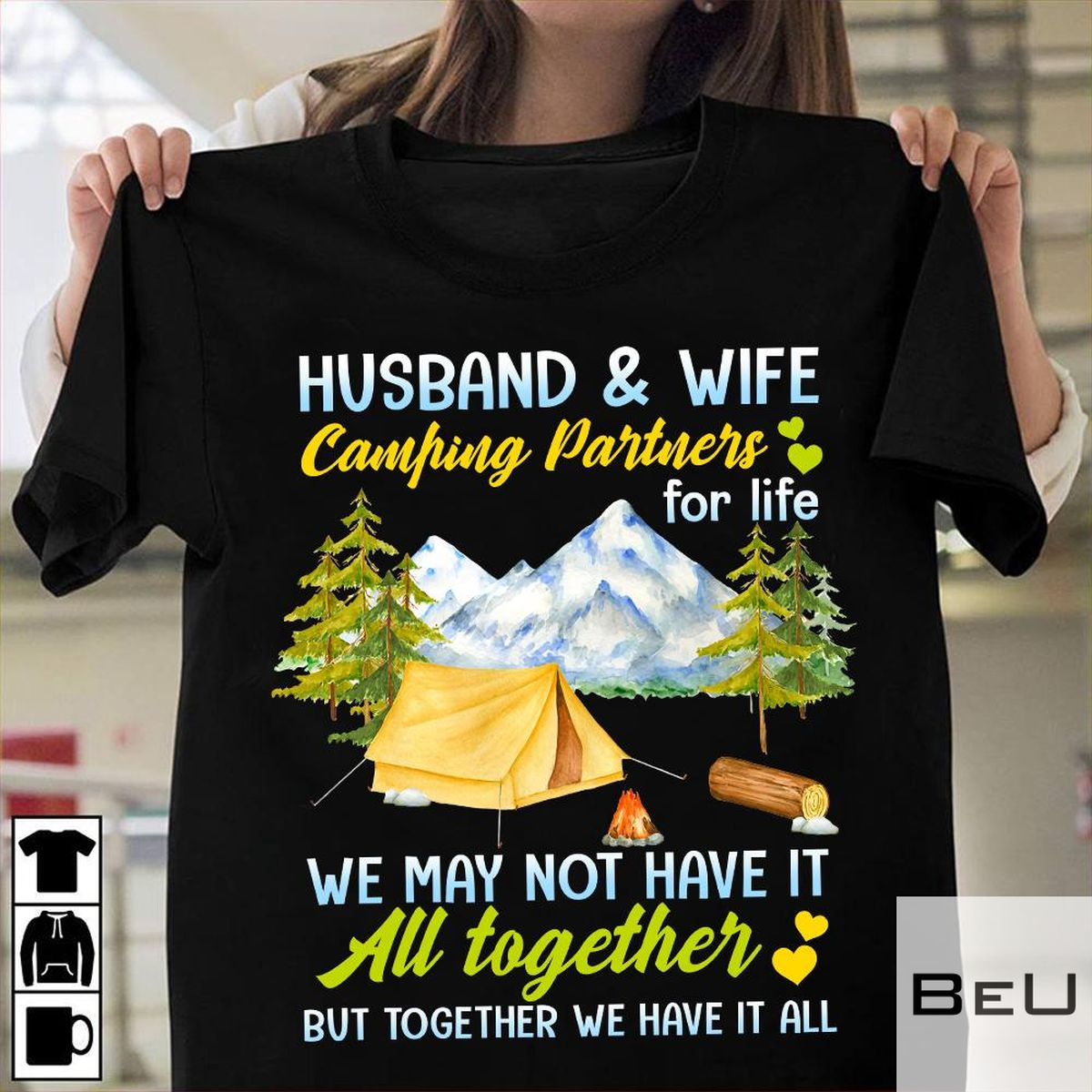Husaband And Wife Camping Partners For Life We May Not Have It All Together But Together We Have It All Shirt