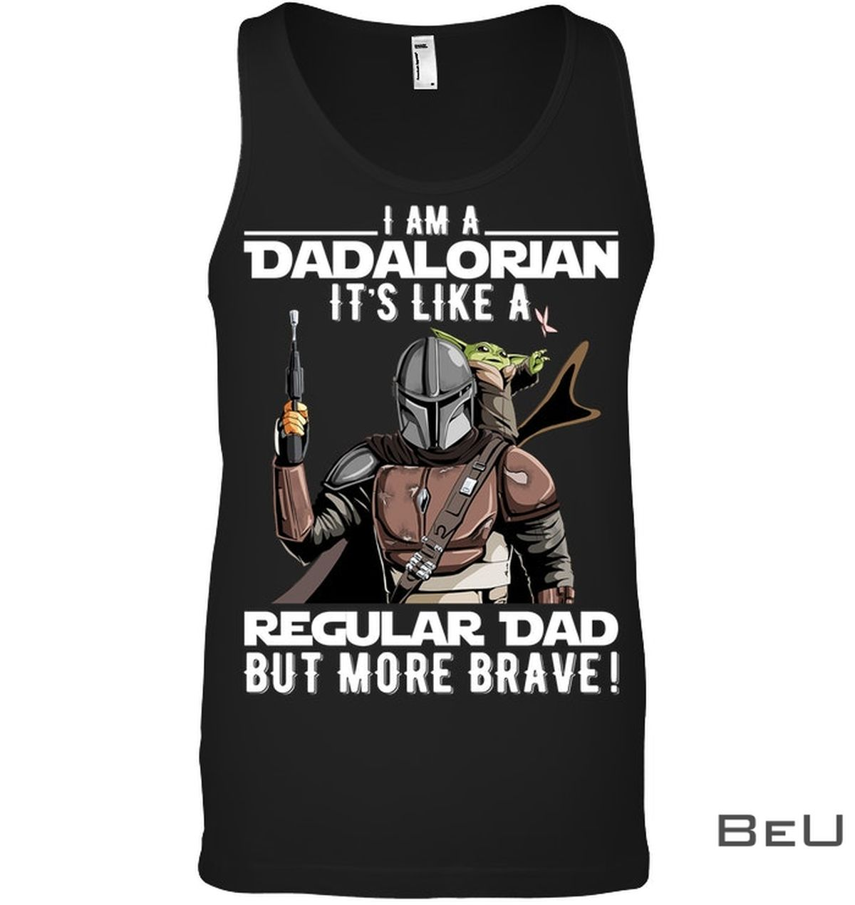 I Am A Dadalorian It's Like A Regular Dad But More Brave Shirtc
