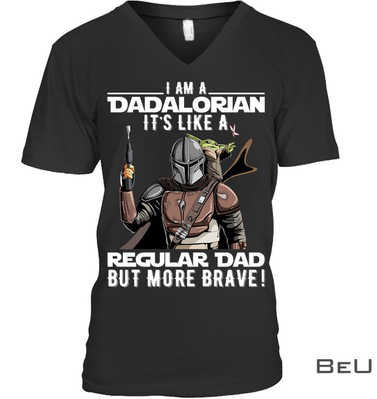 I Am A Dadalorian It's Like A Regular Dad But More Brave Shirtx