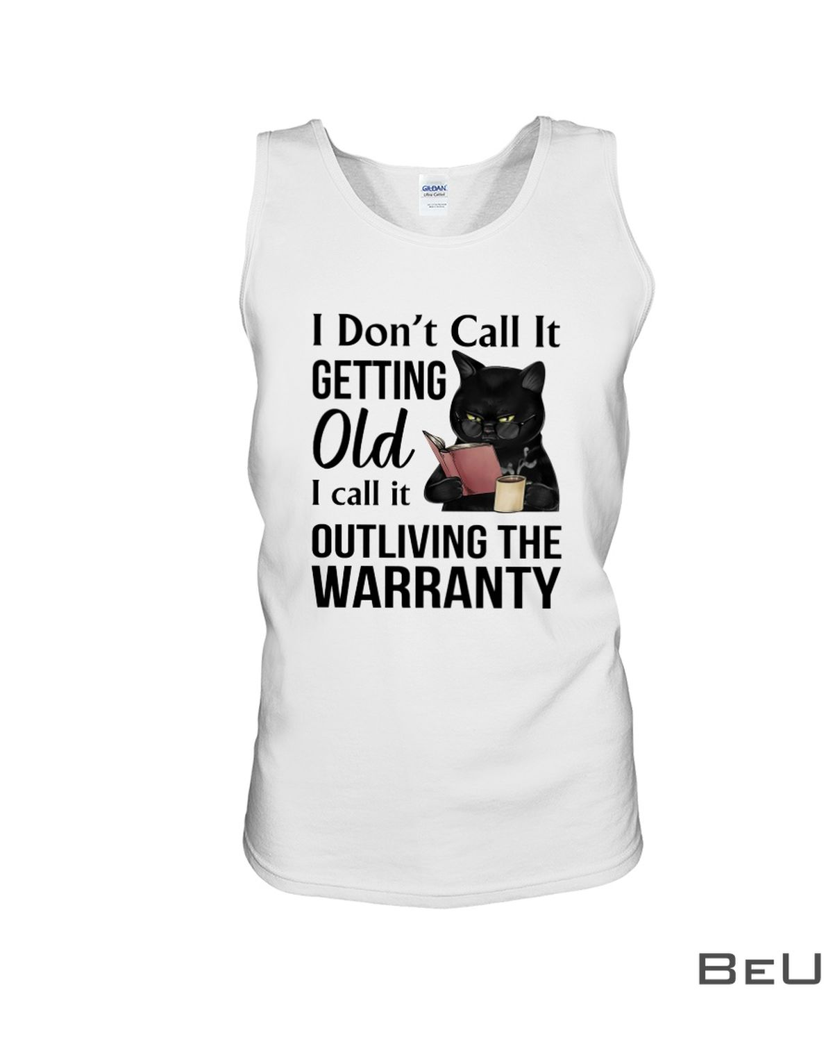 I Don't Call It Getting Old I Call It Outliving The Warranty Shirtc