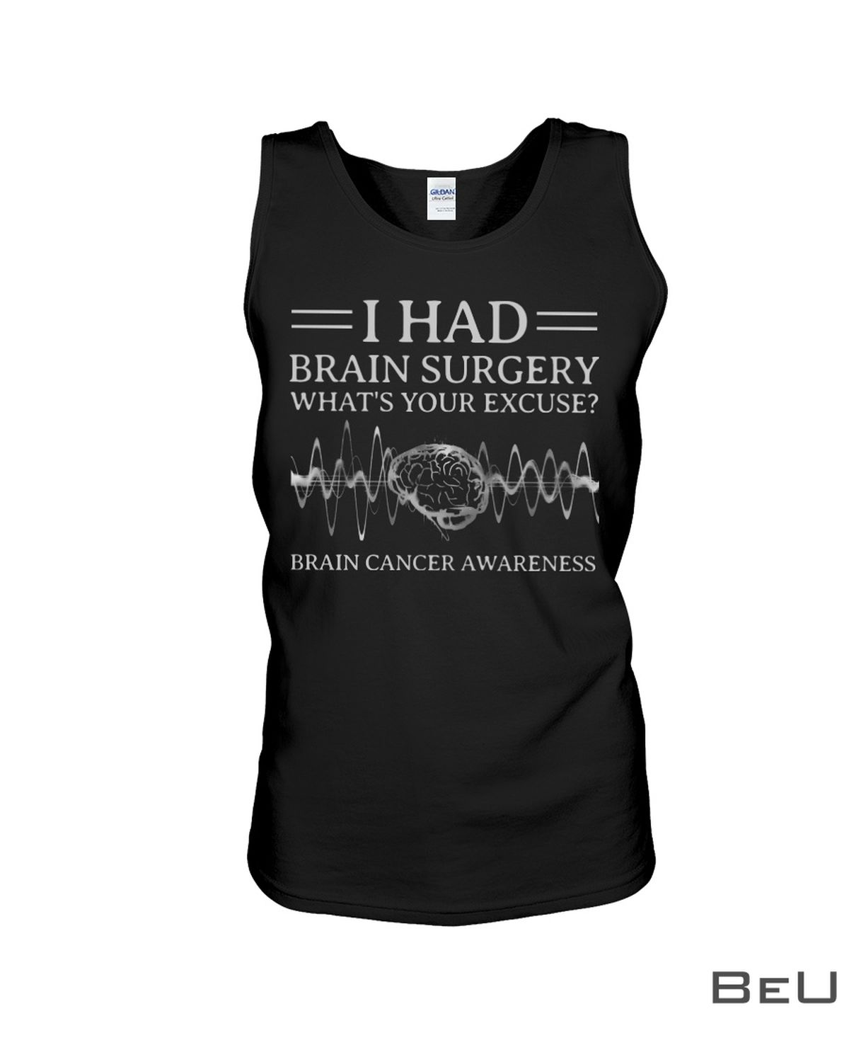 I Had Brain Surgery What's Your Excuse Brain Cancer Awareness Shirtc