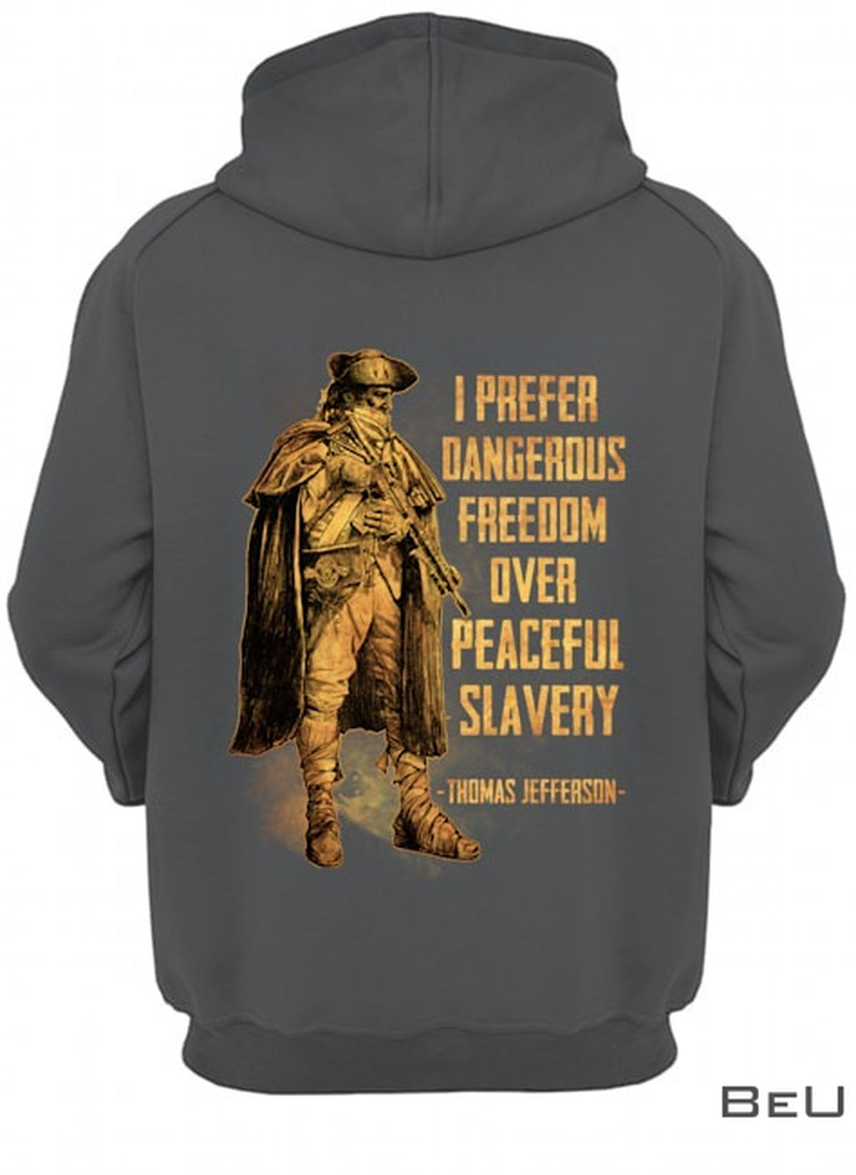 I Prefer Dangerous Freedom Over Peaceful Slavery Thomas Jefferson Shirtc