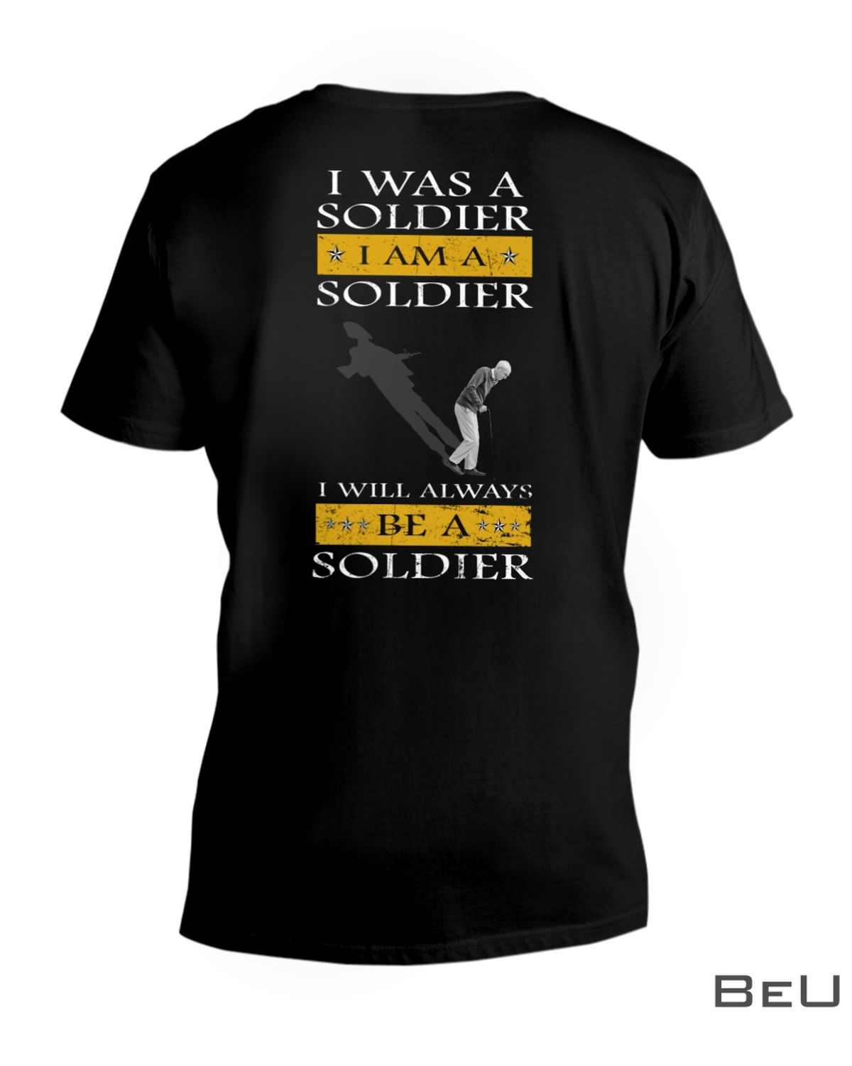 I Was A Soldier I Will Always Be A Soldier Shirtx