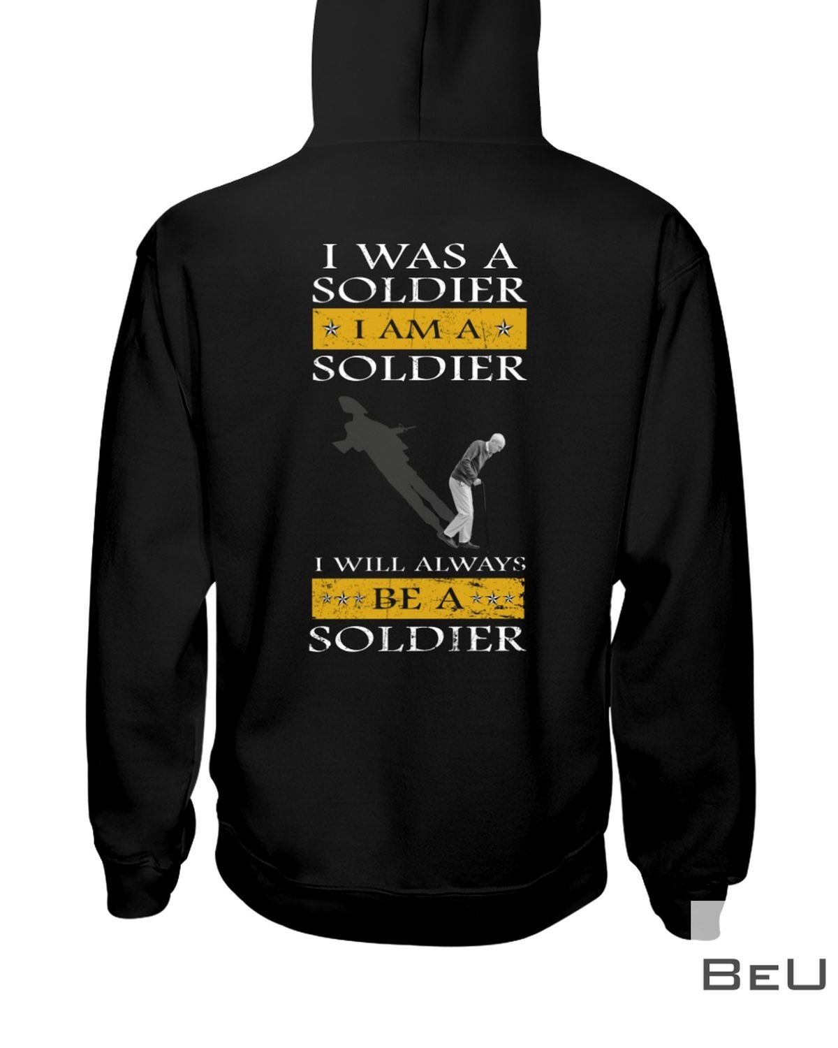 I Was A Soldier I Will Always Be A Soldier Shirtz
