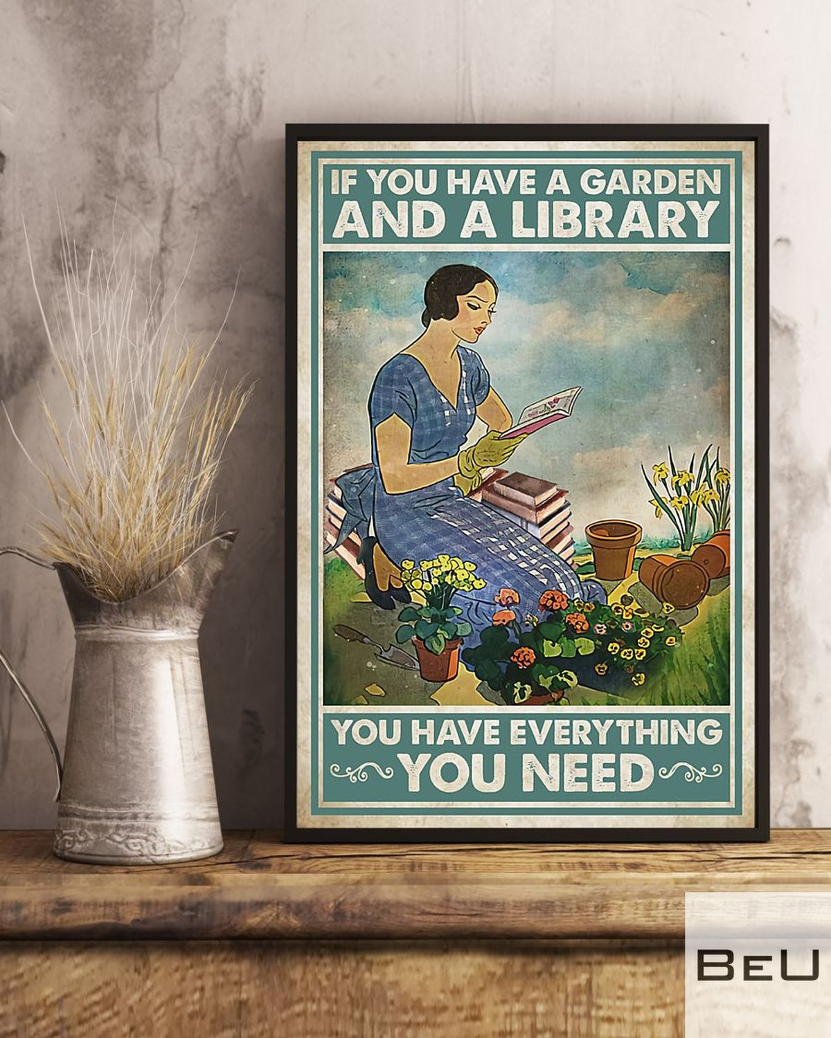 If You Have A Garden And A Library You Have Everything You Need Posterc