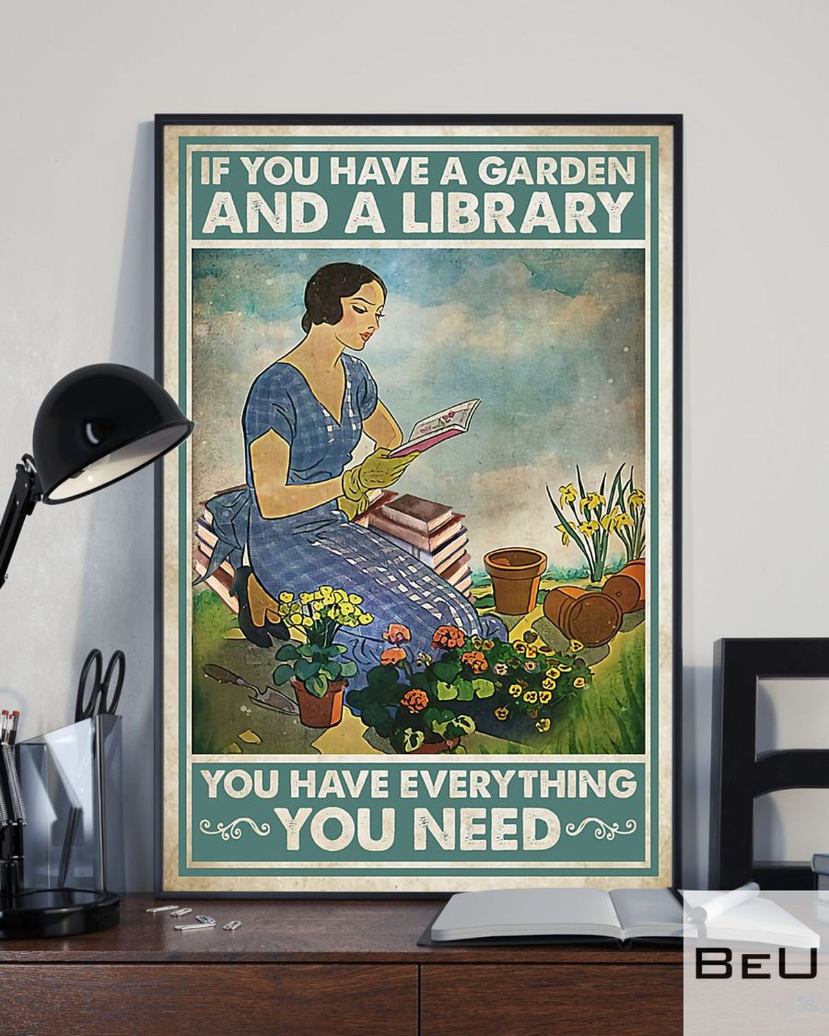 If You Have A Garden And A Library You Have Everything You Need Posterx