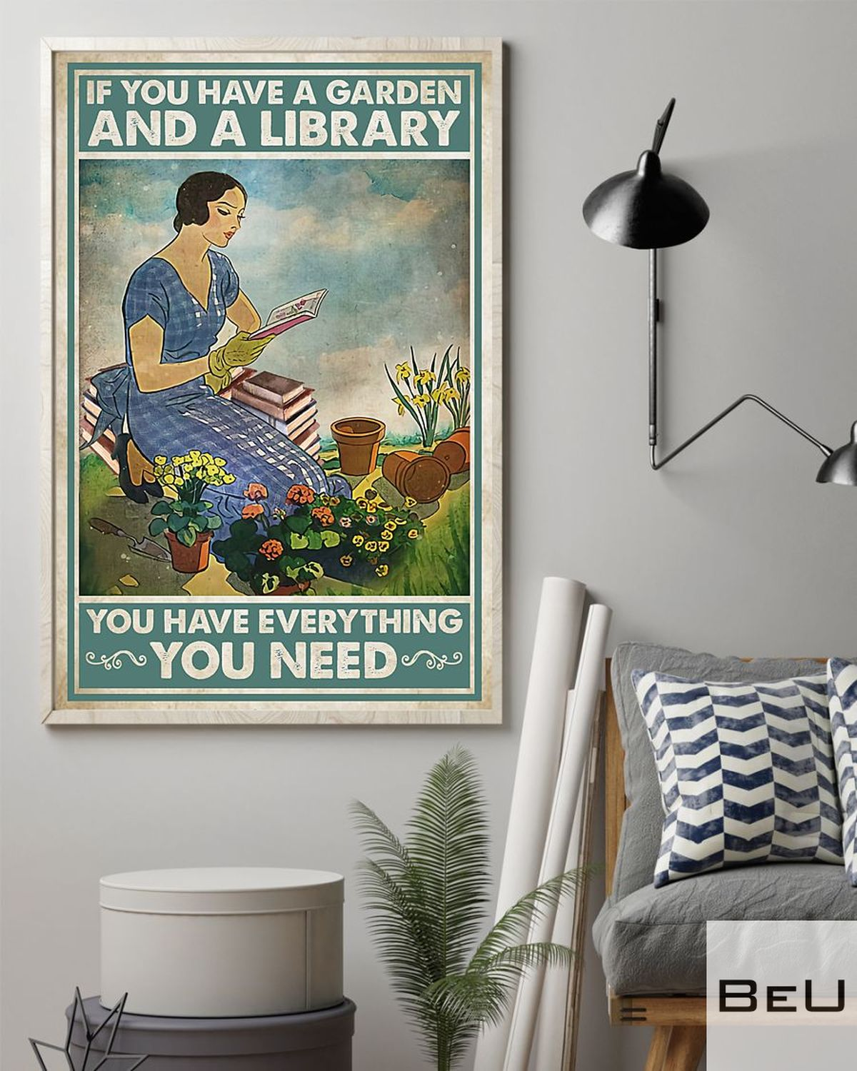 If You Have A Garden And A Library You Have Everything You Need Posterz