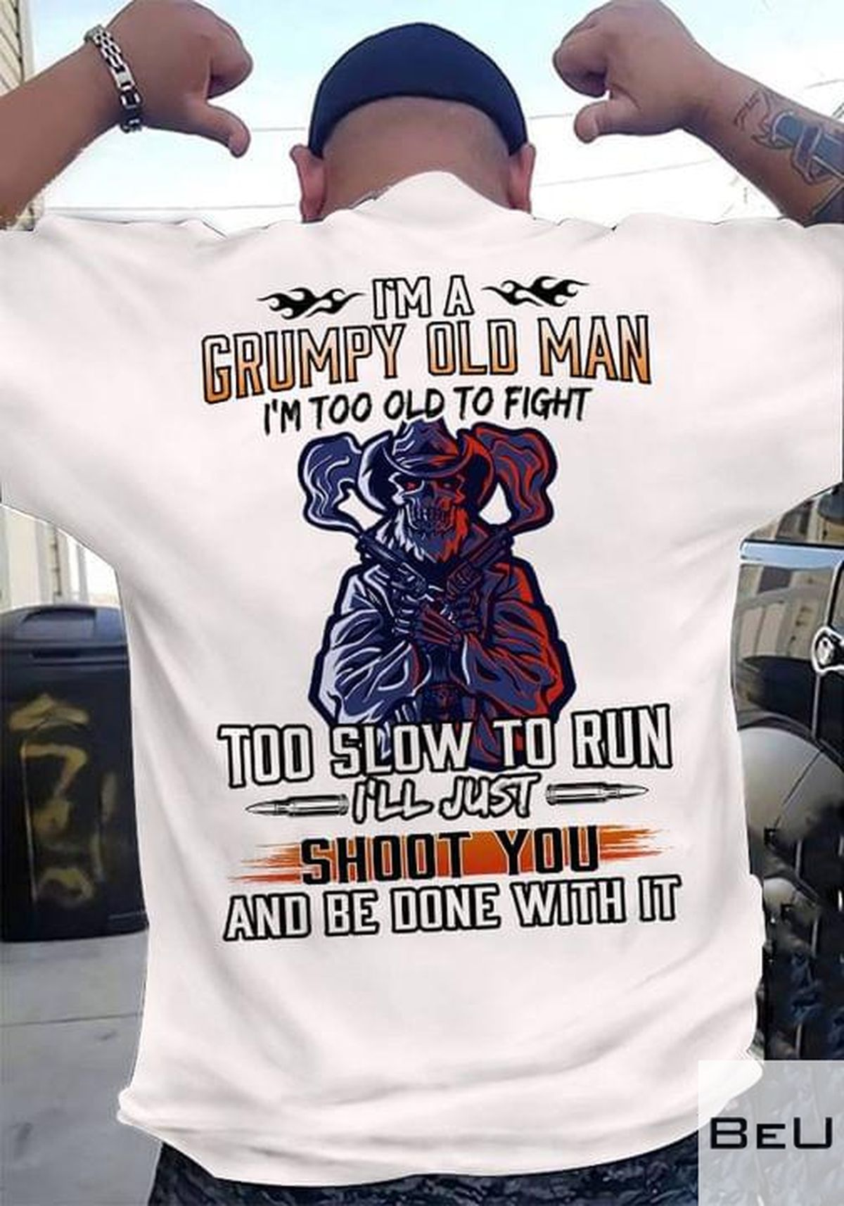 I'm A Grumpy Old Man I'm Too Old To Fight Too Slow To Run I'll Just Shoot You And Be Done With It Shirtv