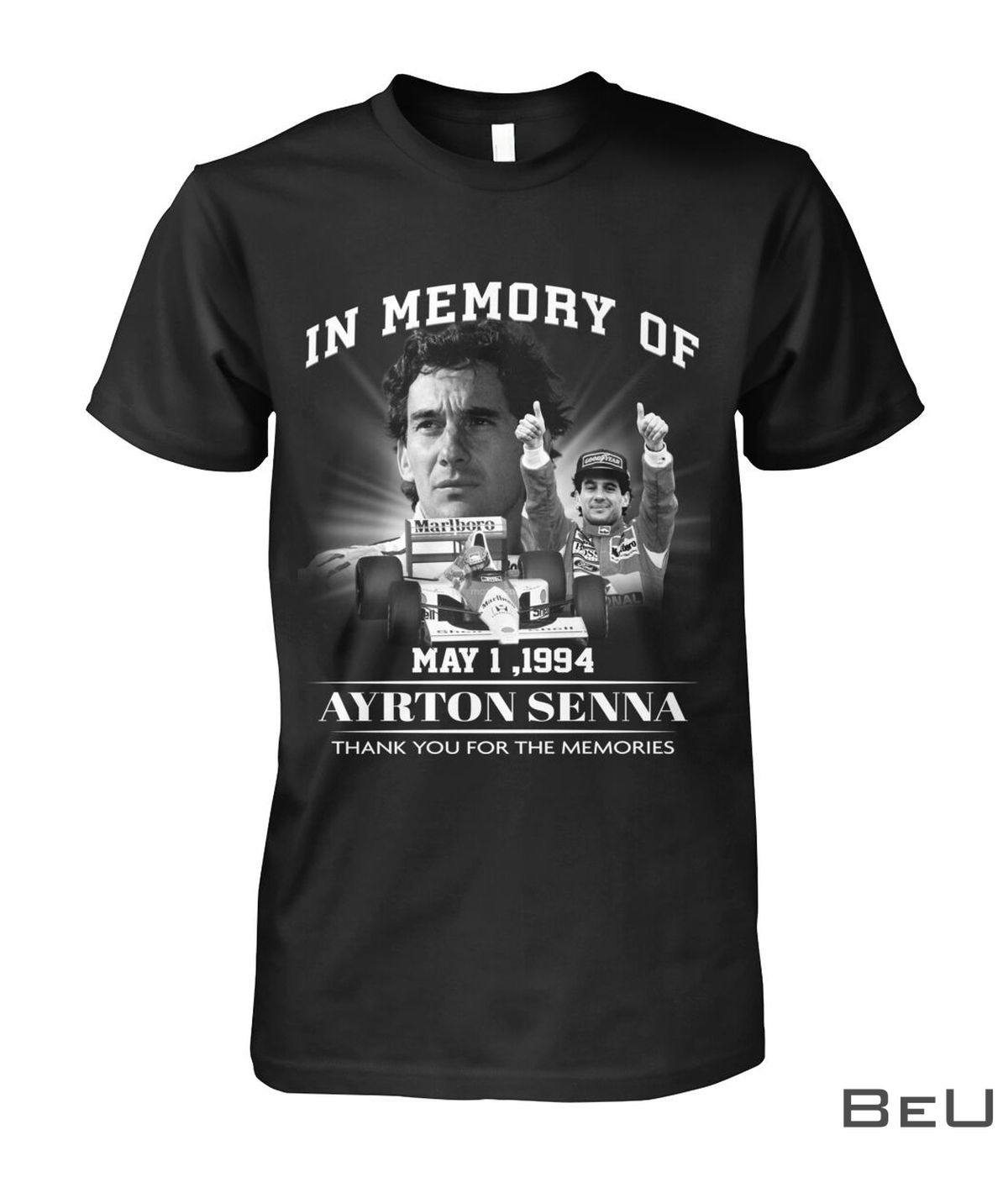 In Memory Of May 1, 1994 Ayrton Senna Thank You For The Memories Shirt