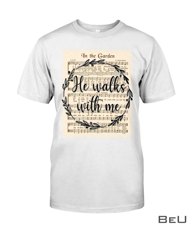 In The Garden He Walks With Me Lyrics Shirt