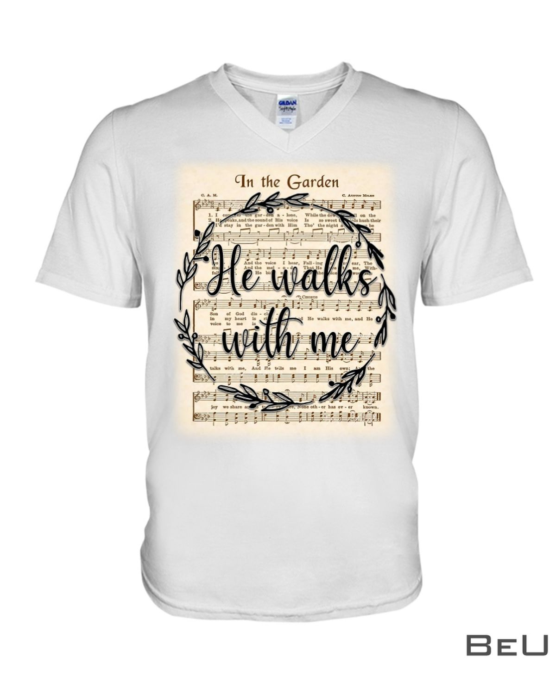 In The Garden He Walks With Me Lyrics Shirtx