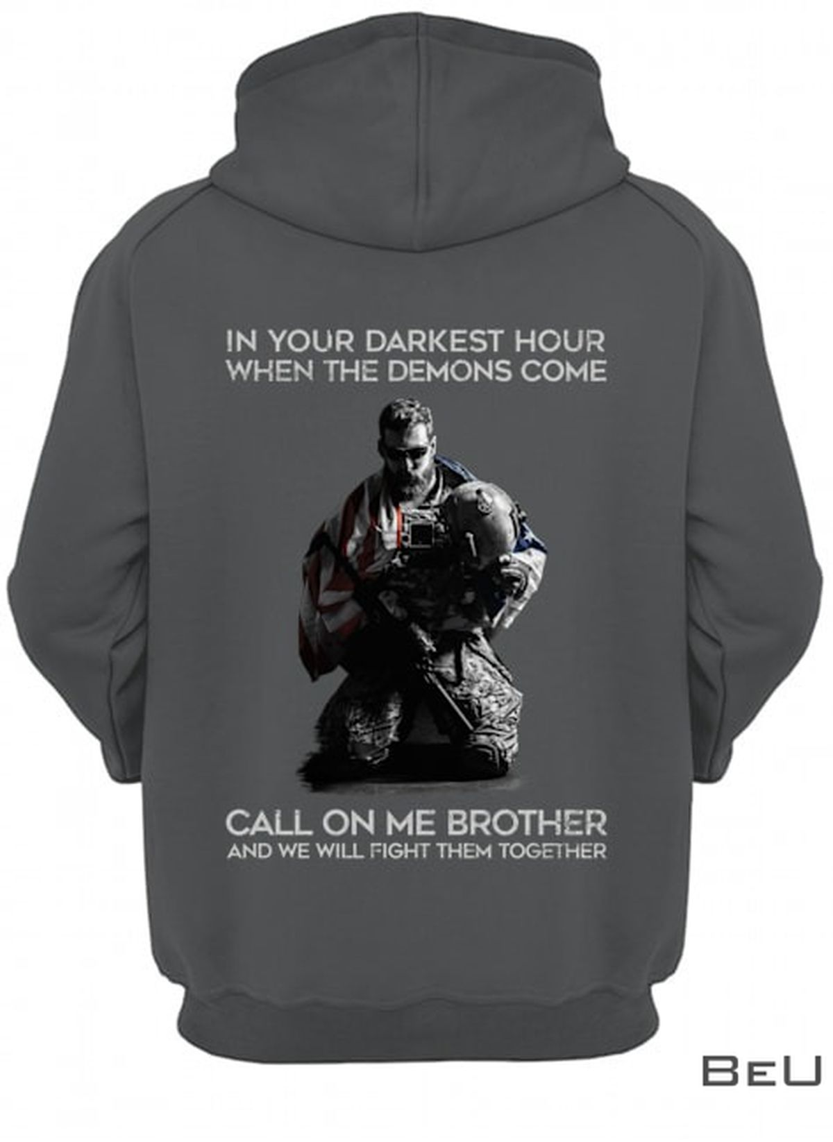In Your Darkest Hour When The Demons Come Call On Me Brother And We Will Fight Them Together Shirtc